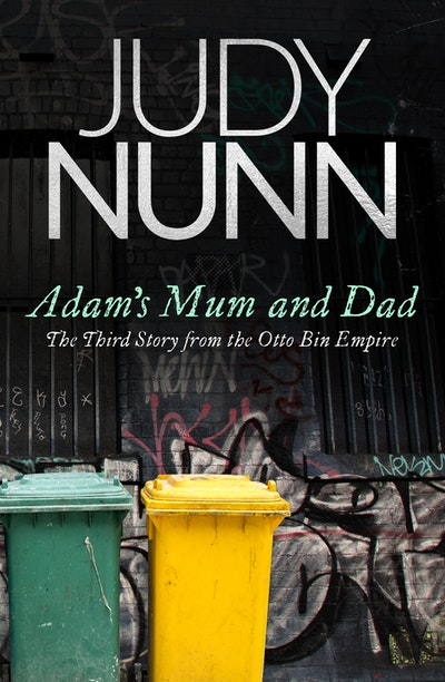 Adam's Mum and Dad: The third story from the Otto Bin Empire