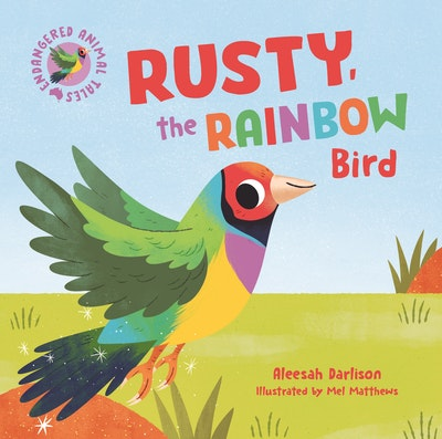 Endangered Animal Tales 3: Rusty, the Rainbow Bird