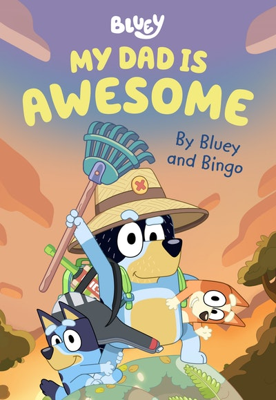 Bluey: My Dad is Awesome