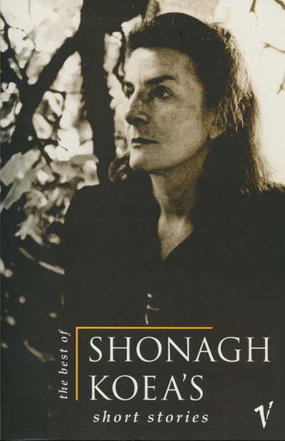 The Best of Shonagh Koea's Short Stories