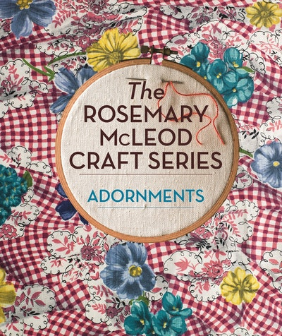 The Rosemary McLeod Craft Series: Adornments