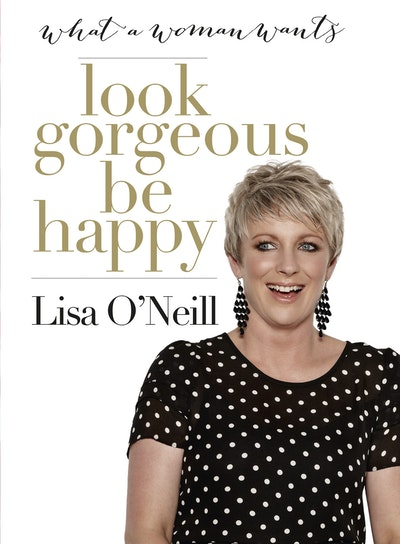 Look Gorgeous, Be Happy