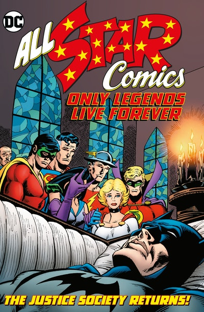 All Star Comics Only Legends Live Forever