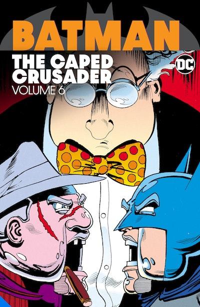 Batman The Caped Crusader Vol. 6
