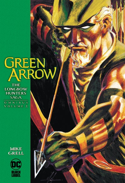 Green Arrow The Longbow Hunters Saga Omnibus Vol. 2