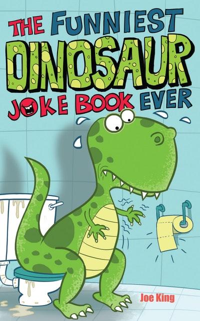 The Funniest Dinosaur Joke Book Ever