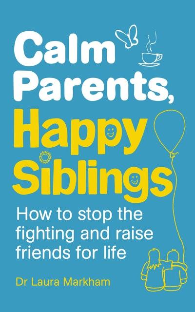 Calm Parents, Happy Siblings