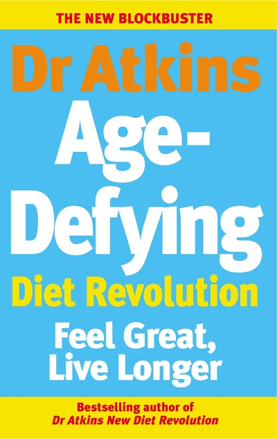Dr Atkins Age-Defying Diet Revolution