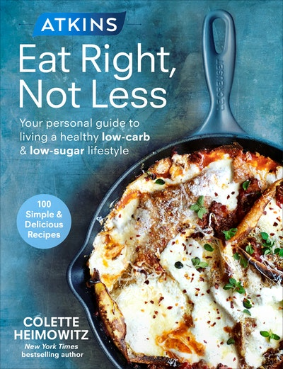 Atkins: Eat Right, Not Less