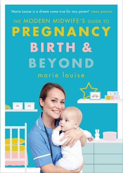 The Modern Midwife's Guide to Pregnancy, Birth and Beyond