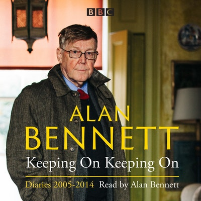 Alan Bennett: Keeping On Keeping On