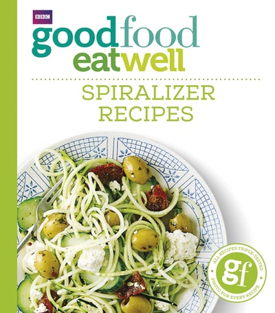Good food eat well spiralizer recipes penguin books new zealand hi res cover good food eat well spiralizer recipes forumfinder Images