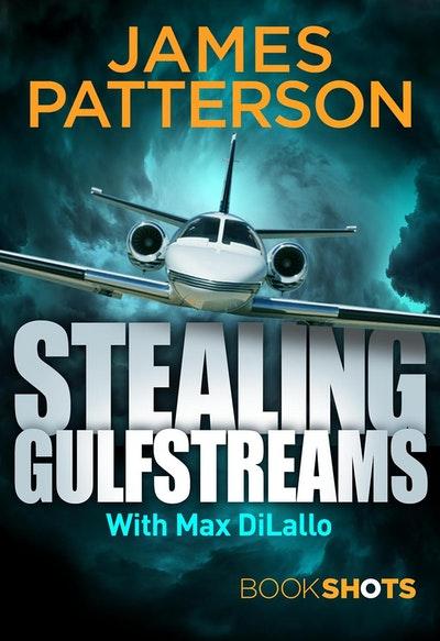 Stealing Gulfstreams