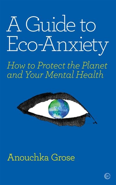 A GUIDE TO ECO-ANXIETY