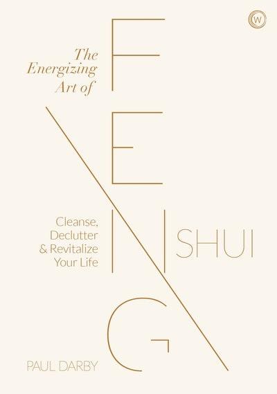 The Energizing Art of Feng Shui
