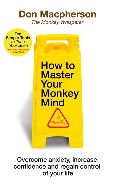 How to Master Your Monkey Mind