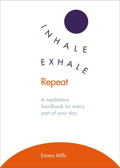 Inhale ·  Exhale ·  Repeat