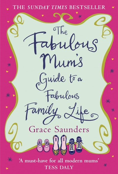 The Fabulous Mum's Guide To A Fabulous Family Life