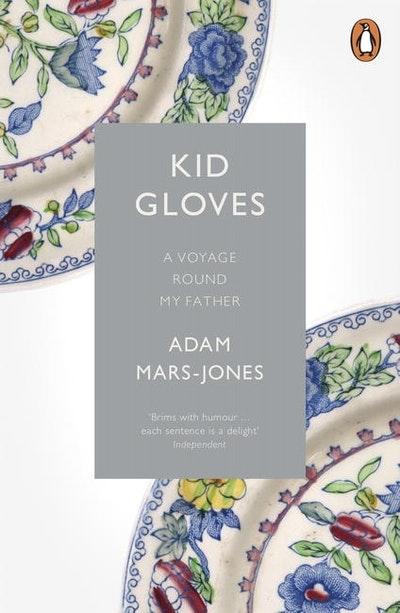 Kid Gloves: A Voyage Round My Father