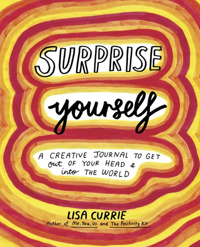 Surprise Yourself: Get Out of Your Head and Into the World