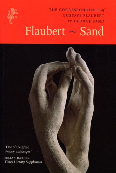 The Correspondence of Gustave Flaubert & George Sand