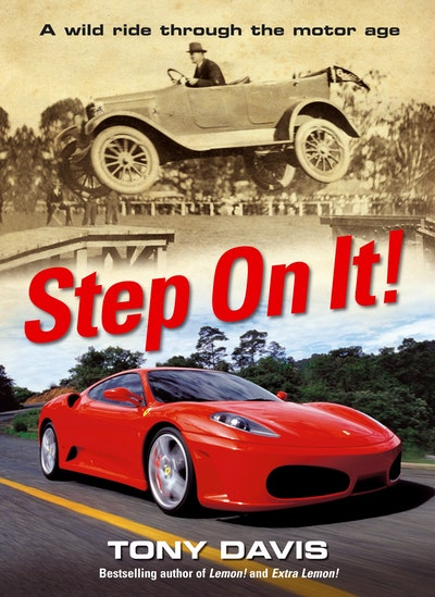 Step On It! A Wild Ride Through The Motor Age