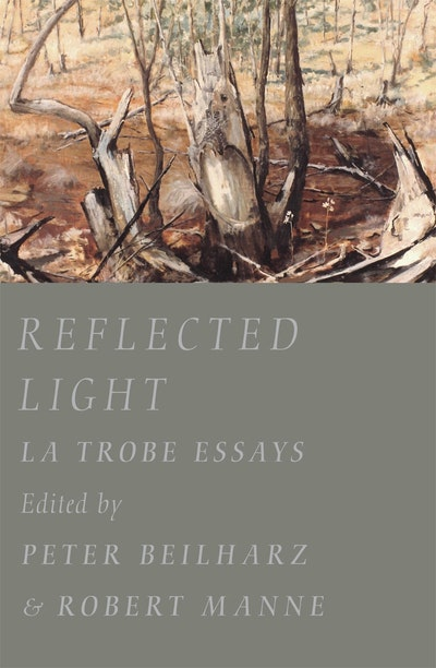 Reflected Light: La Trobe Essays