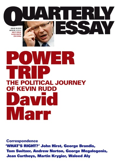 power trip the political journey of kevin rudd quarterly essay  hi res cover power trip the political journey of kevin rudd quarterly essay 38