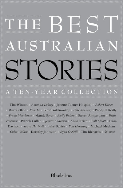 The Best Australian Stories: A Ten-Year Collection