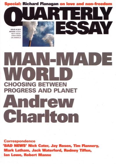 Man-Made World: Choosing between Progress and Planet: Quarterly Essay 44