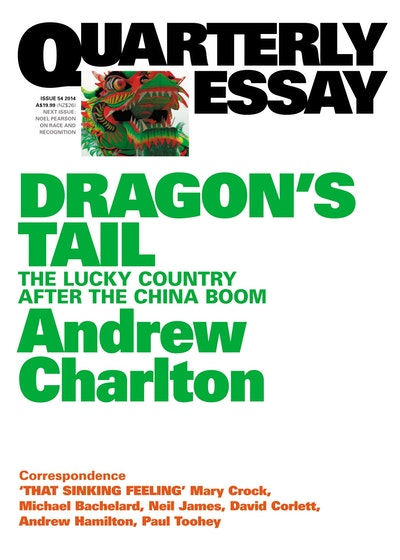 Dragon's Tail: The Lucky Country after the China Boom:Quarterly Essay 54