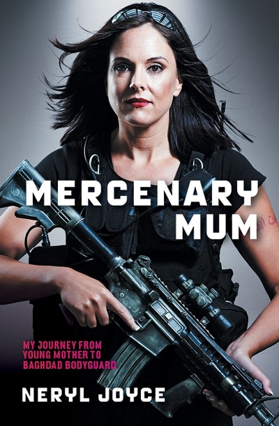 Mercenary Mum: My journey from young mother to Baghdad bodyguard