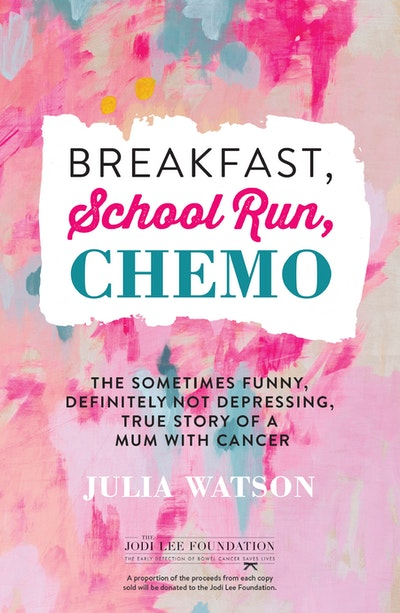 Breakfast, School Run, Chemo: The Sometimes Funny, Definitely Not