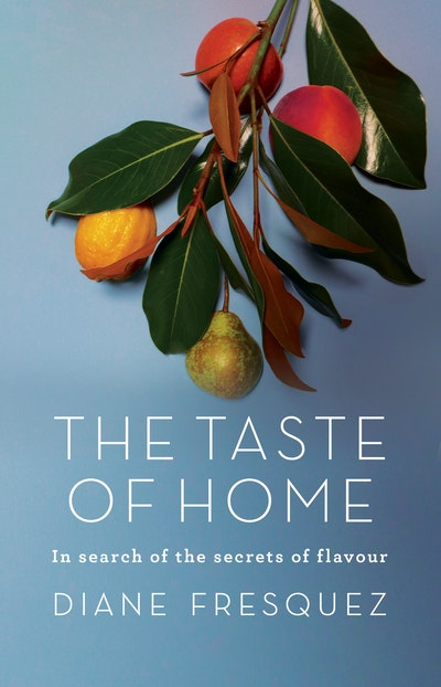 Taste of Home: In Search of the Secrets of Flavor