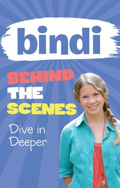 Bindi Behind the Scenes 4: Dive in Deeper