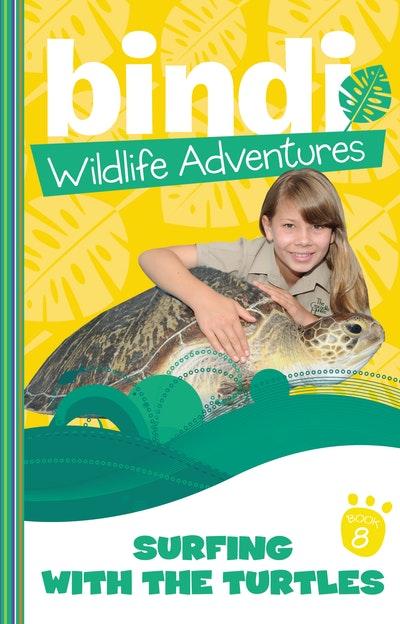 Bindi Wildlife Adventures 8: Surfing With The Turtles