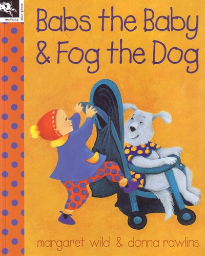 Babs the Baby and Fog the Dog