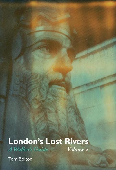 London's Lost Rivers, Volume 2