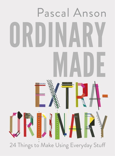 Ordinary Made Extraordinary