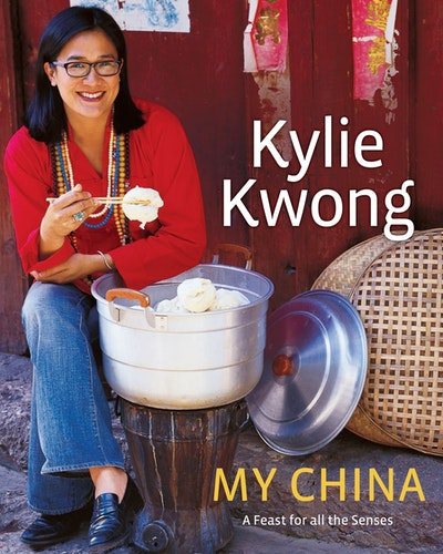 Kylie Kwong: My China
