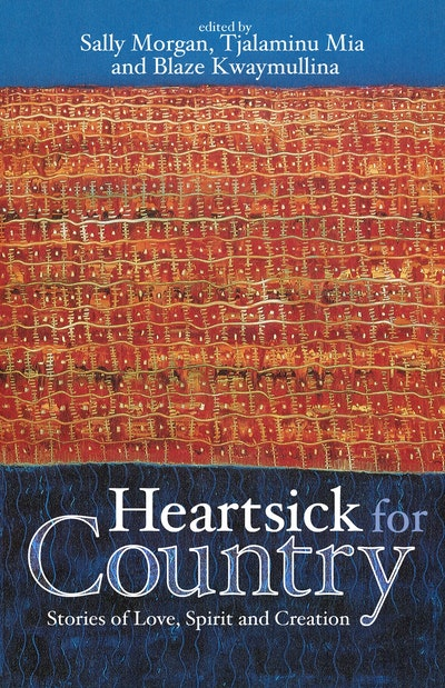 Heartsick for Country: Stories of Love, spirit and creation