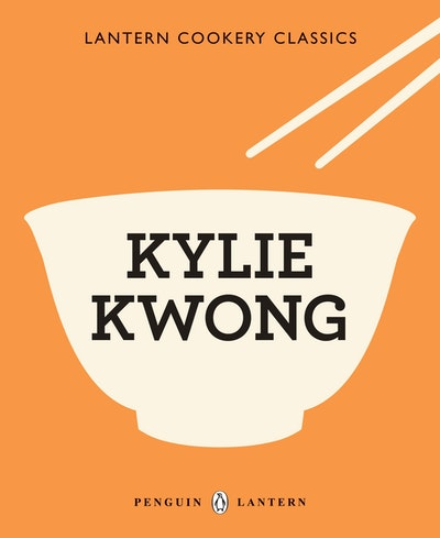 Lantern Cookery Classics: Kylie Kwong