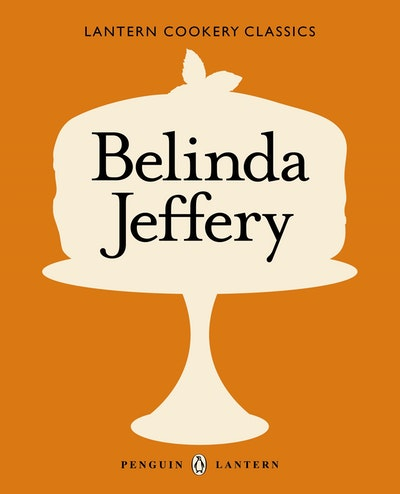 Lantern Cookery Classics: Belinda Jeffery