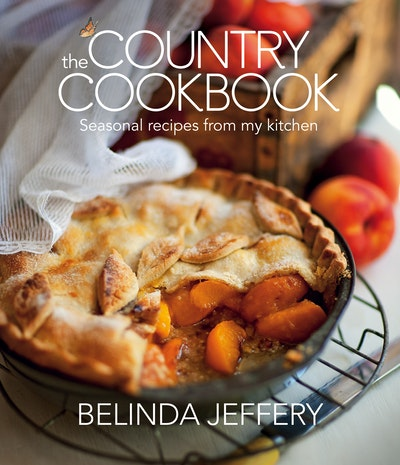 The Country Cookbook: Seasonal recipes from my kitchen