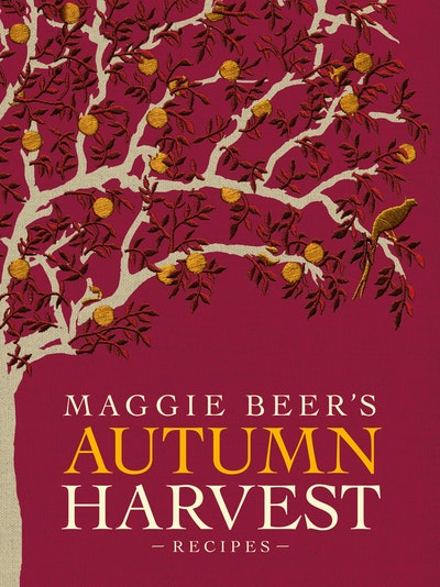 Maggie Beer's Autumn Harvest Recipes