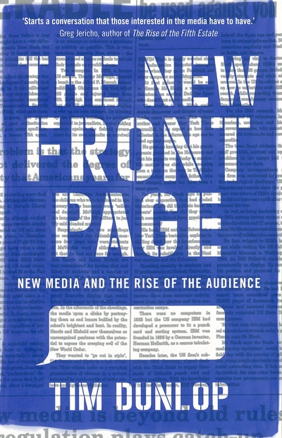 The New Front Page: New Media and the Rise of the Audience