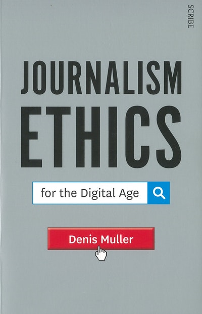 Journalism Ethics for the Digital Age