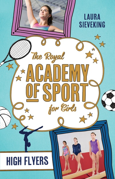 The Royal Academy of Sport for Girls 1: High Flyers