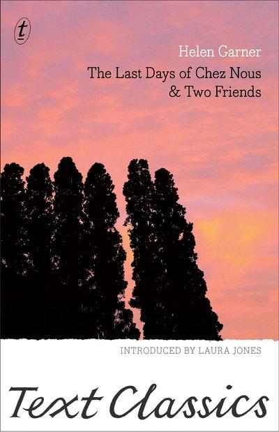 The Last Days of Chez Nous & Two Friends: Text Classics