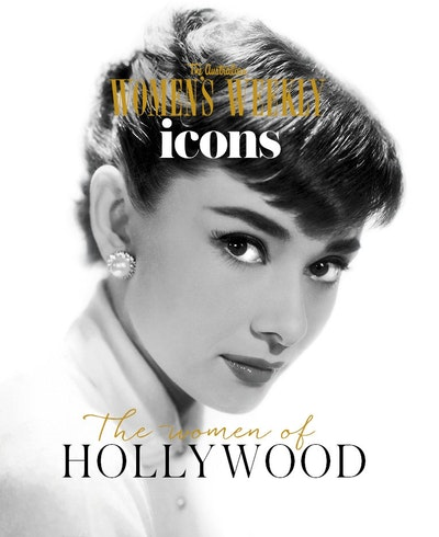 The Australian Women's Weekly Icons: The Women of Hollywood